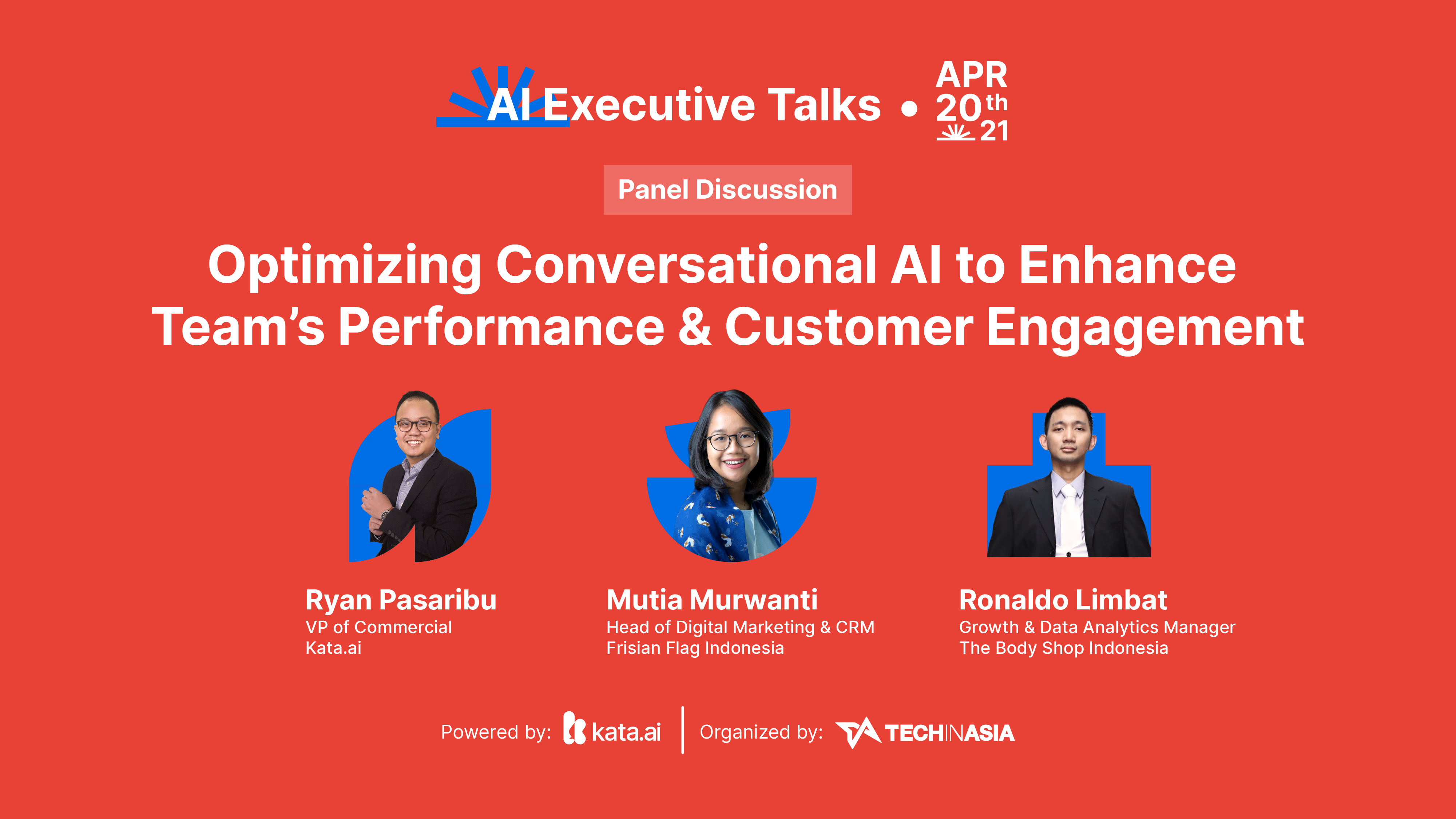 Kata.ai's VP of Commercial Ryan Pasaribu invited Muatara Murwanti, Head of Digital Marketing and CRM at Frisian Flag Indonesia, and Ronaldo Limbat, Growth and Data Analytics Manager at The Body Shop Indonesia, to discuss optimizing conversational AI to enhance team's performance and customer engagement for the second panel discussion of Kata.ai's AI Executive Talks event.