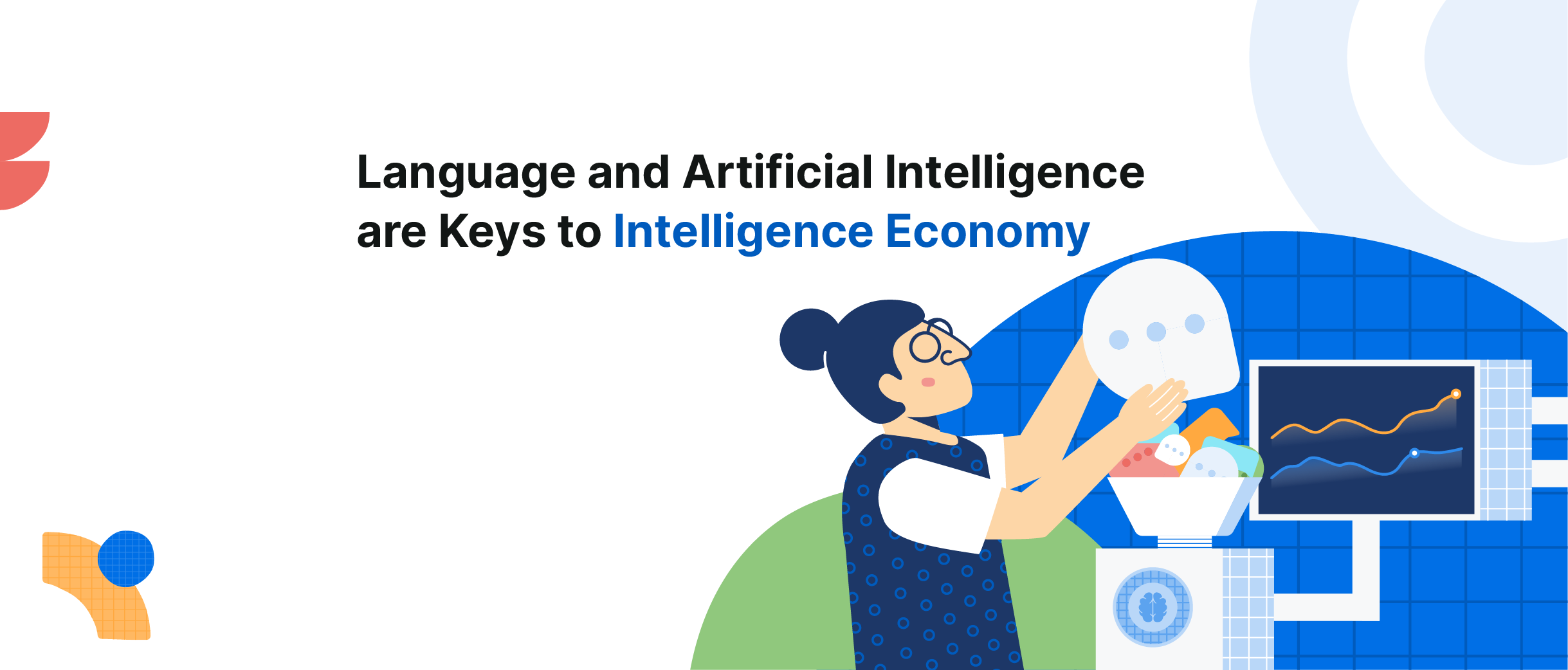 Language is the most powerful tool that humans have, and language is the key to intelligence economy.