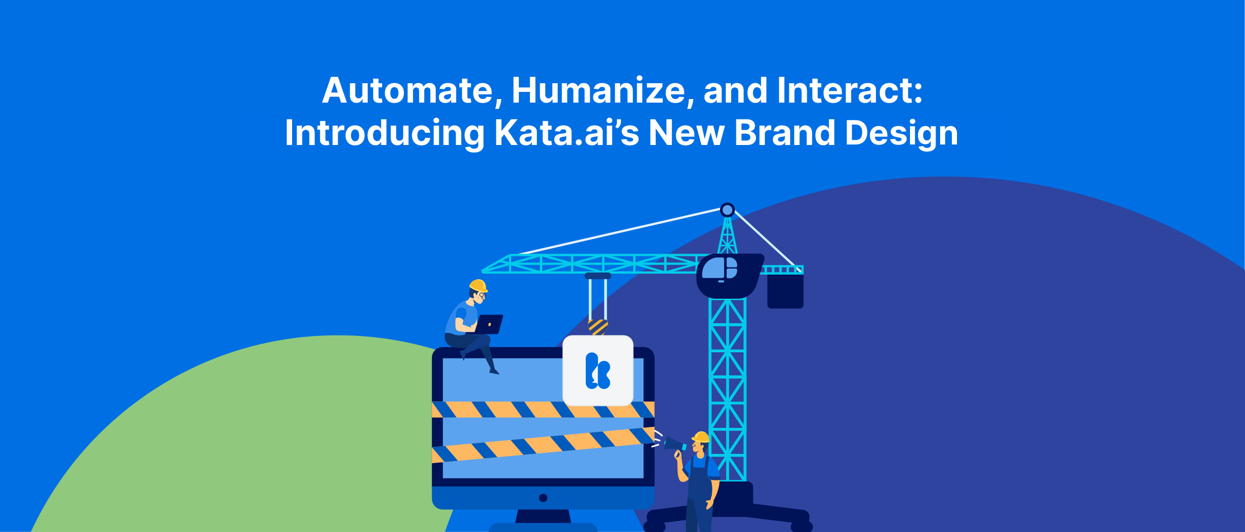 Kata.ai is introducing a new brand design that reflects our three core principles: Automate, Humanize, and Interact.