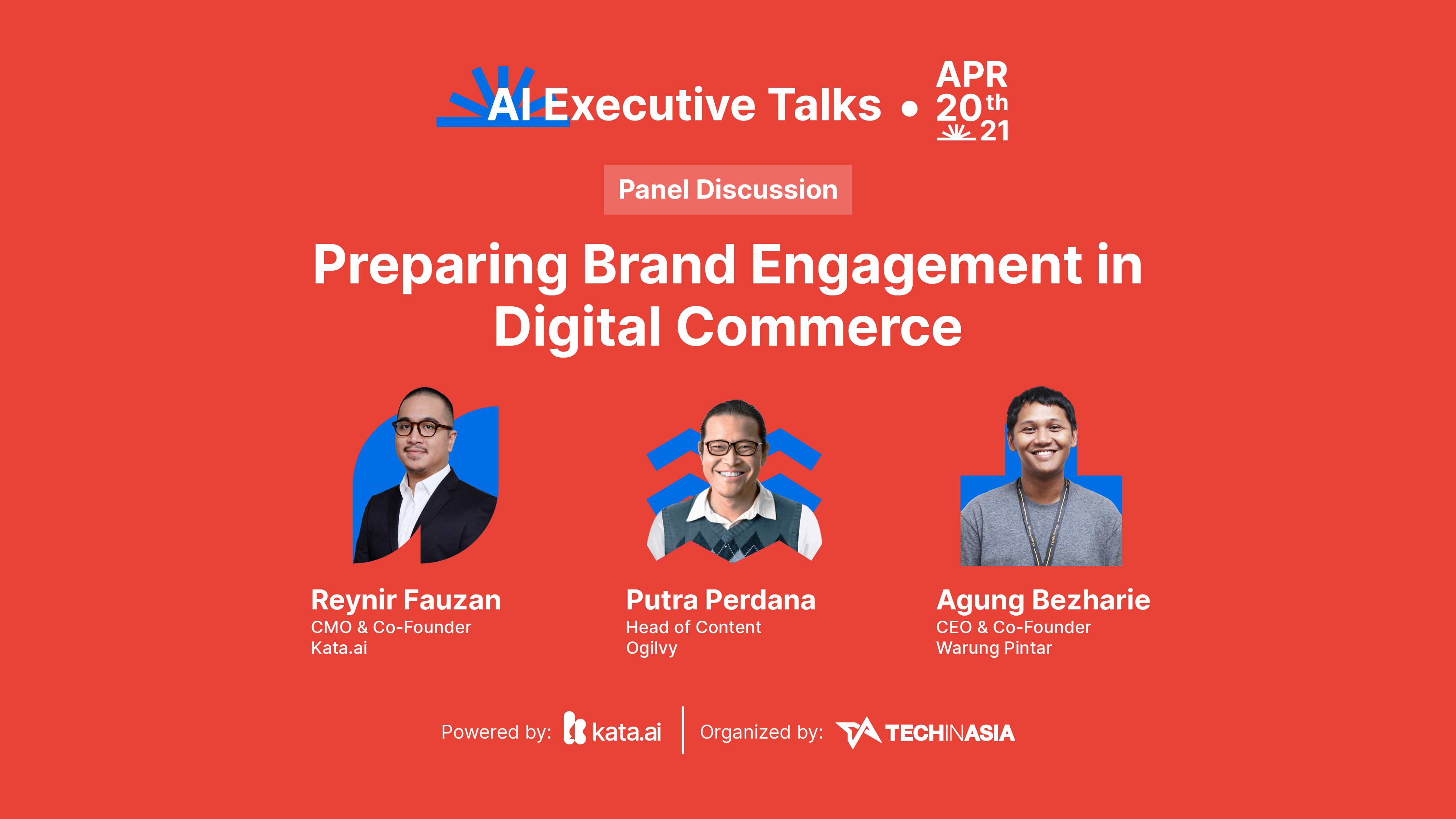 Kata.ai CMO and Co-Founder Reynir Fauzan invited Putra Perdana, Head of Content Studio at Ogilvy Indonesia, and Agung Bezharie, CEO and Co-Founder of Warung Pintar to discuss preparing brand engagement in digital commerce for the first panel discussion of Kata.ai's AI Executive Talks event.